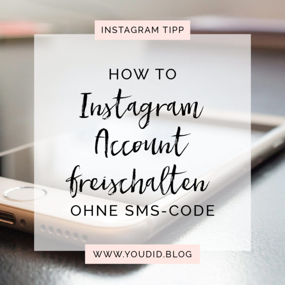 How To Instagram Account freischalten | www.youdid-design.de