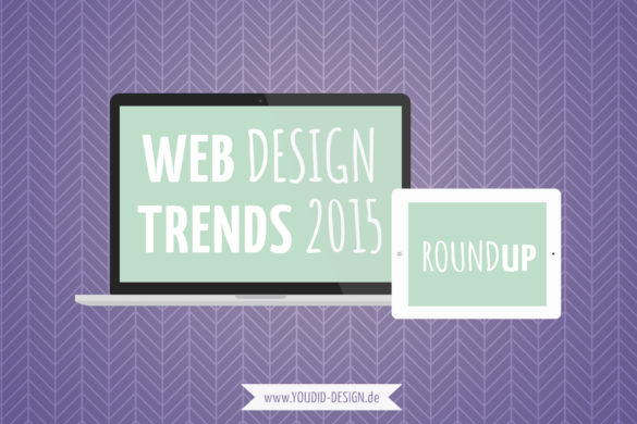 Webdesign Trends 2015 Roundup | www.youdid-design.de