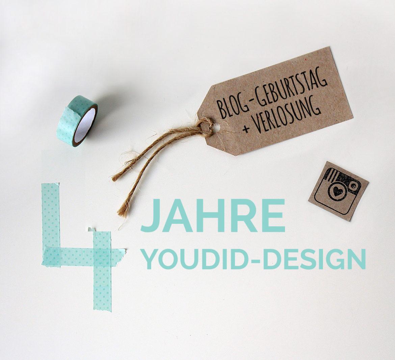 Blog-Geburtstag mit Verlosung 4 Jahre Youdid Design | www.youdid-design.de