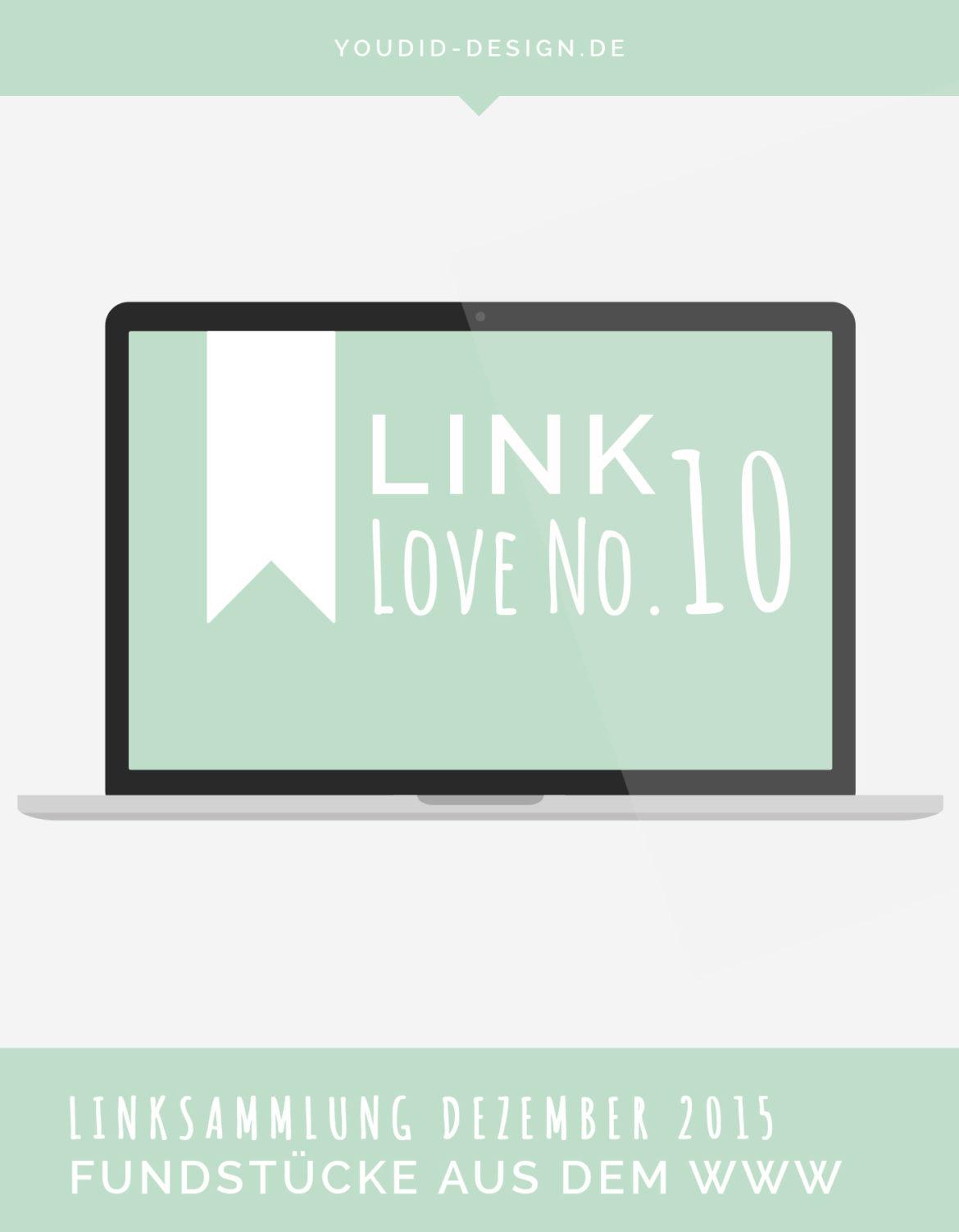 Linksammlung Linklove No 10 Dezember 2015 | www.youdid-design.de