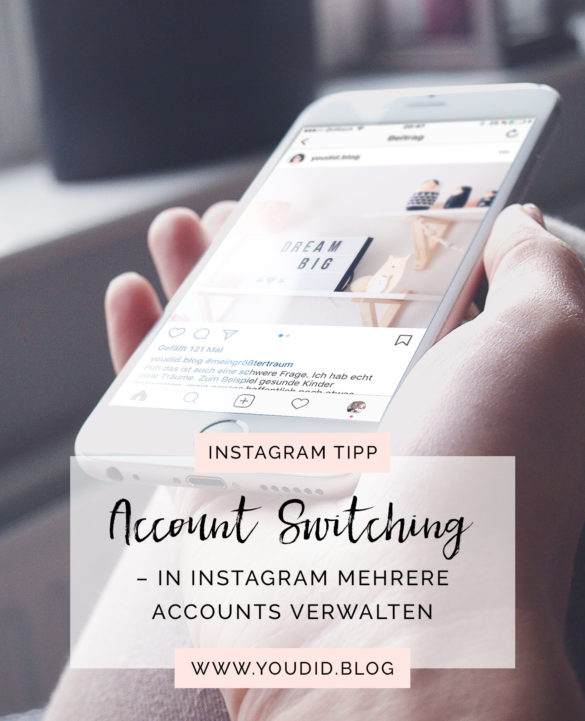 Tutorial Account switching mehrere Accounts in Instagram verwalten | www.youdid-design.de
