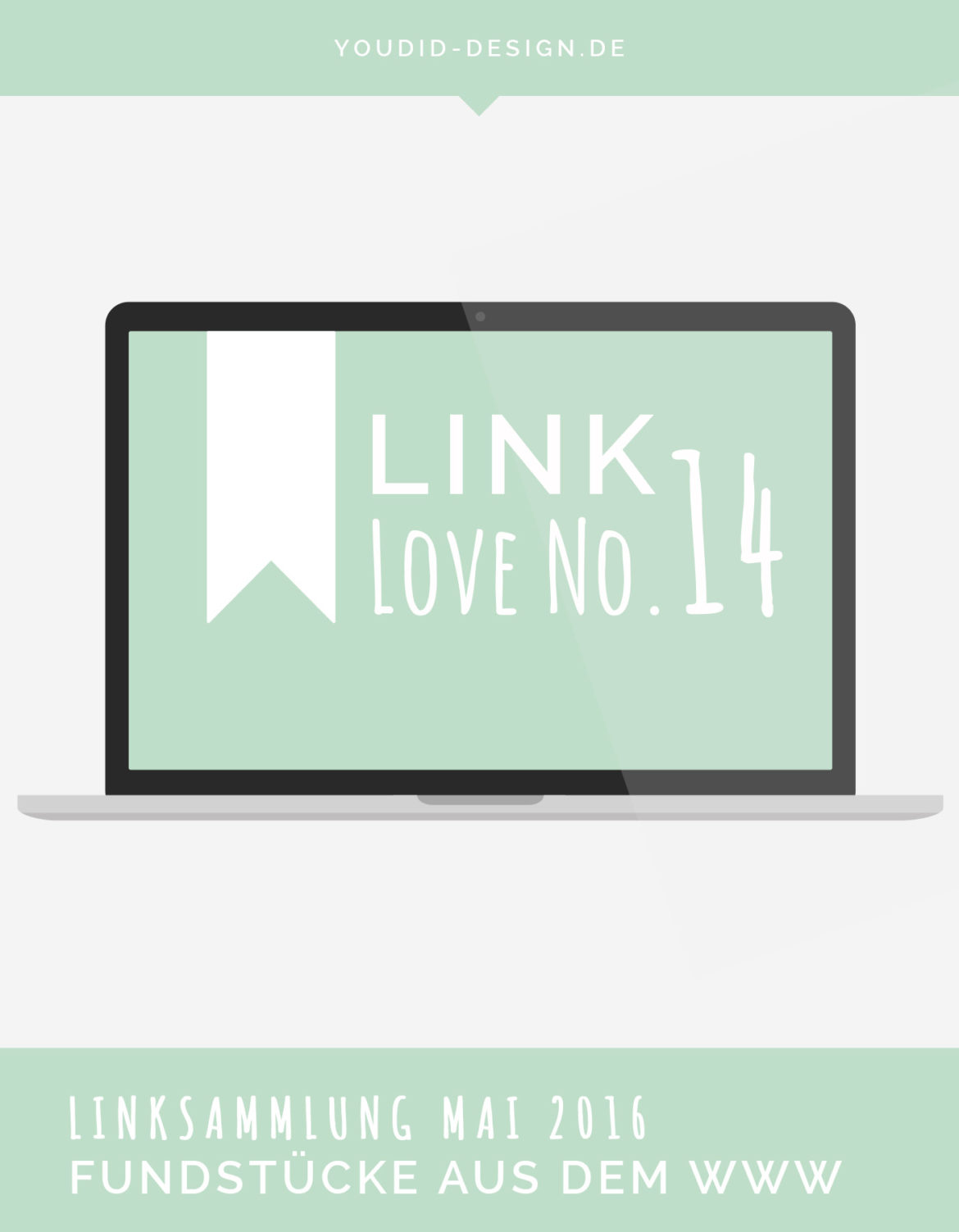 Linksammlung Linklove No 14 Mai 2016 | www.youdid-design.de
