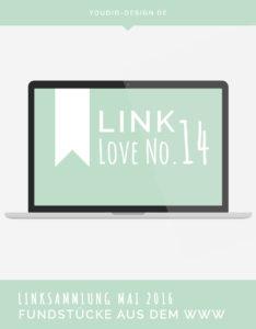 Linksammlung Linklove No 14 Mai 2016   www.youdid-design.de