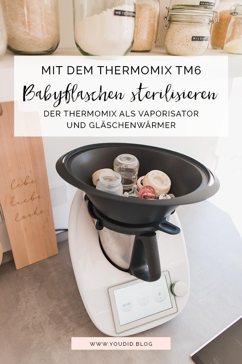 Mit dem Thermomix TM6 Babyflaschen sterilisieren und Babynahrung erwärmen - TM6 als Vaporisator und Gläschenwärmer | https://youdid.blog