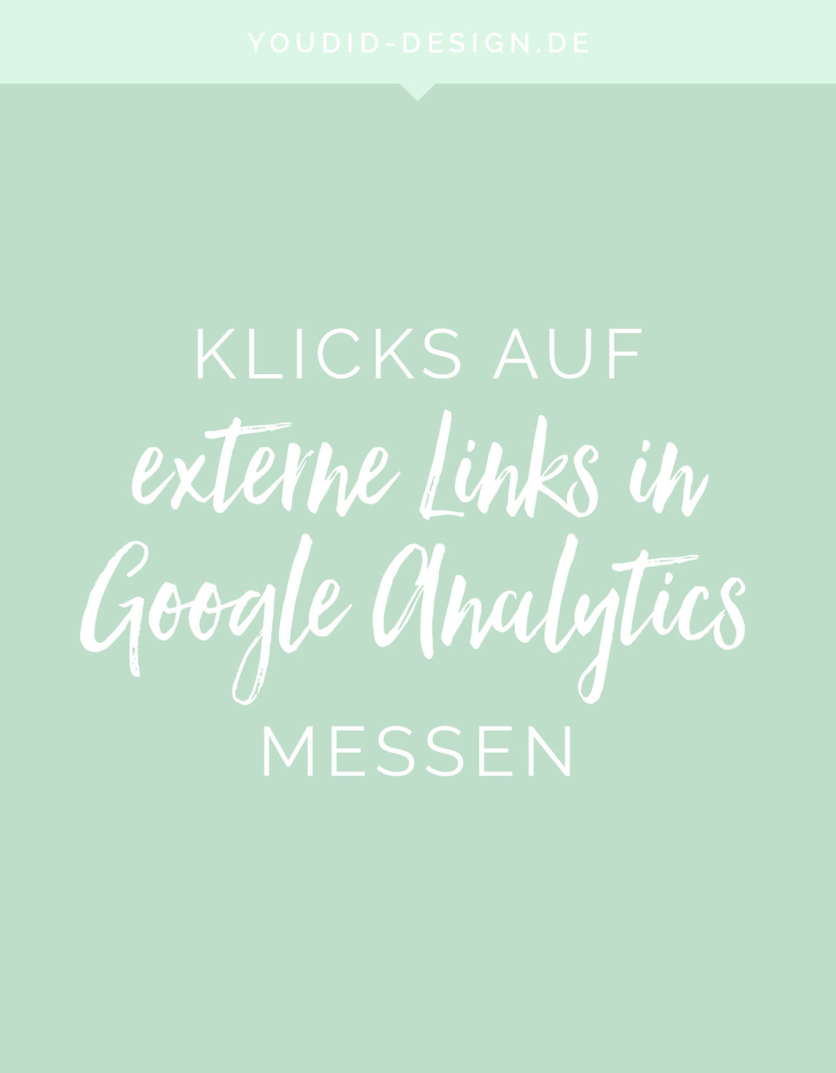 Klicks auf externe Links mit Google Analytics messen Tutorial | www.youdid-design.de