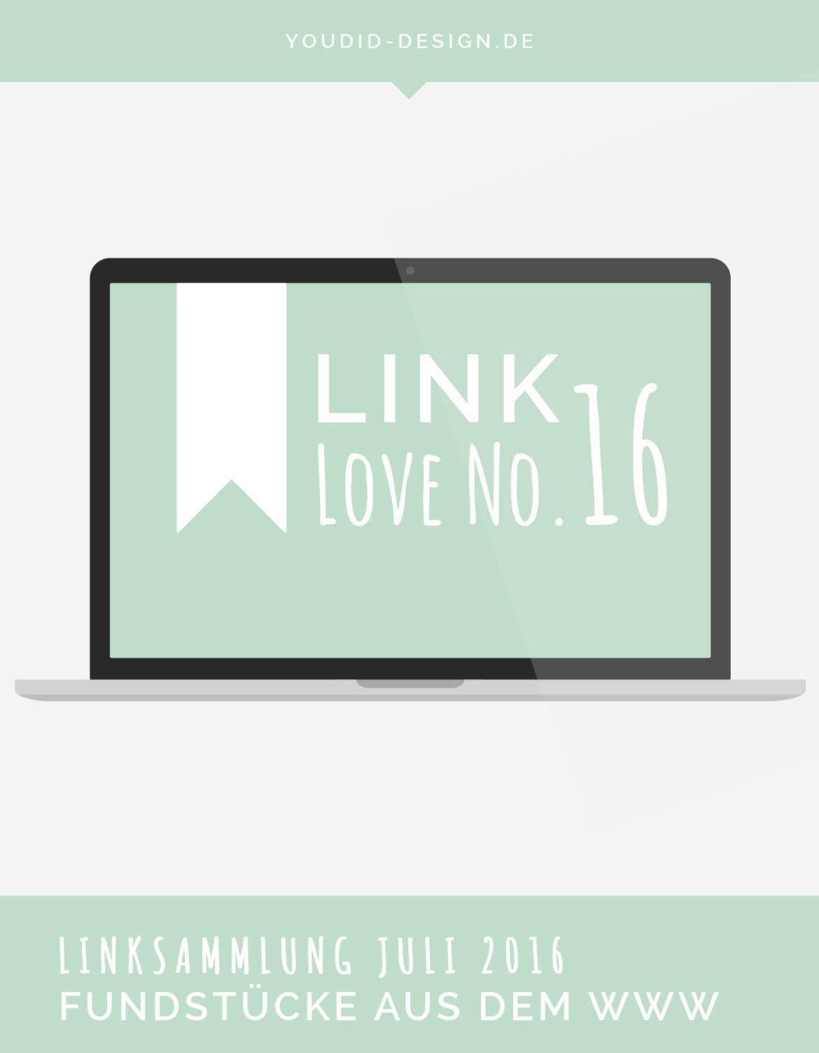 Linksammlung Linklove No 16 Juli 2016   www.youdid-design.de