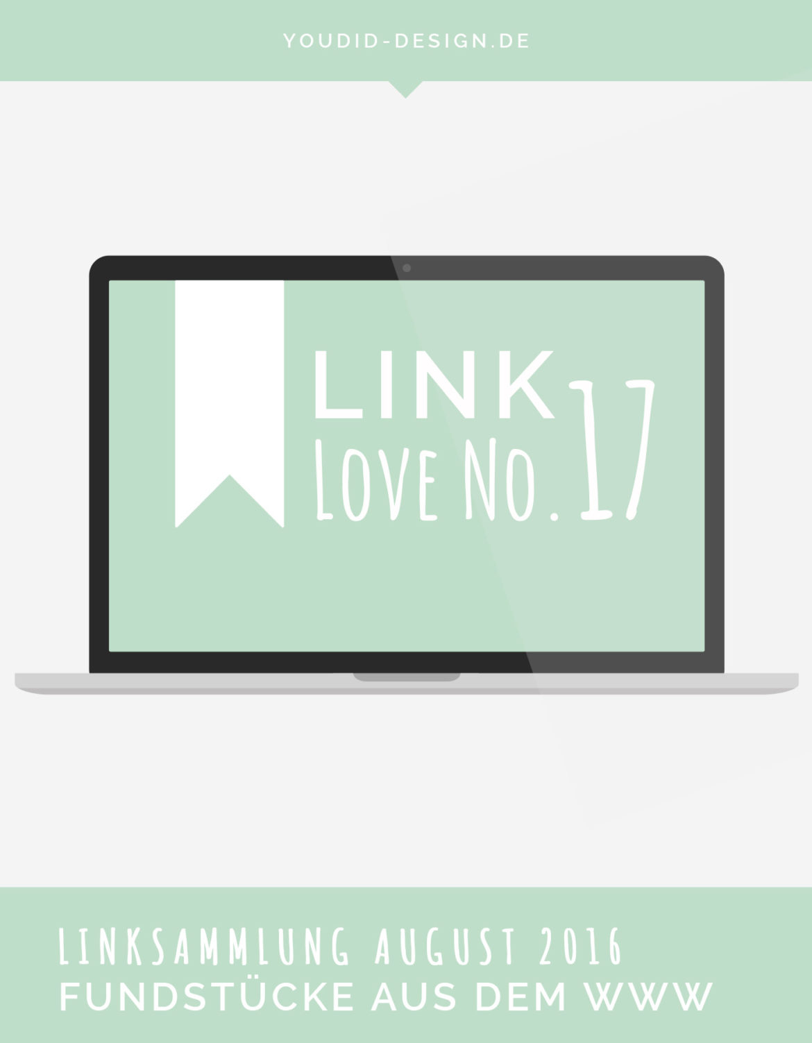 Linksammlung Linklove No 17 August 2016 | www.youdid-design.de