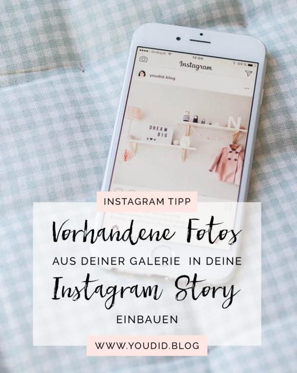 Tutorial vorhandene Fotos in deine Instagram Story einbauen | www.youdid-design.de