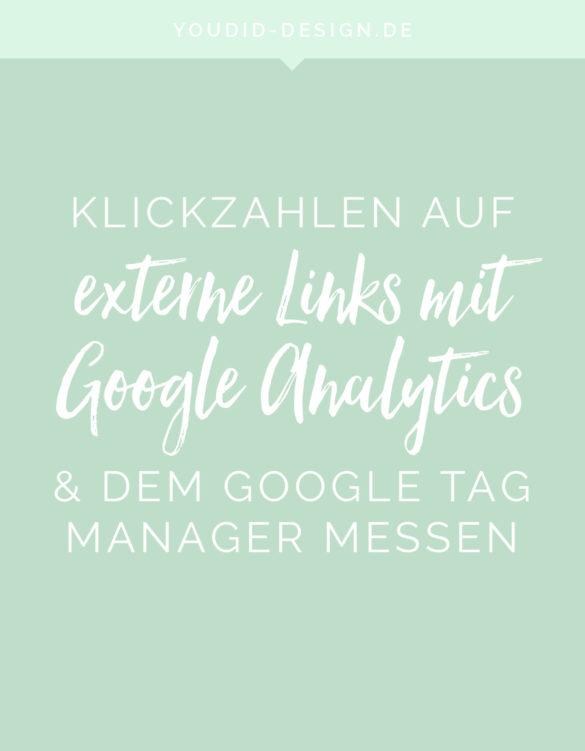 Klicks auf externe Links mit dem Google Tag Manager und Google Analytics messen Tutorial | www.youdid-design.de