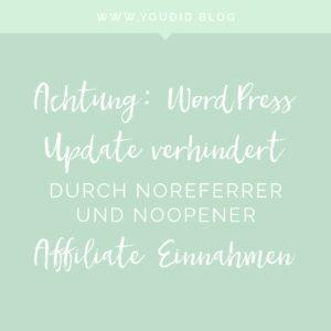 WordPress Update verhindert Affiliate Einnahmen durch noreferrer und noopener bei target blank und verhindert Amazon Provision | https://youdid.blog