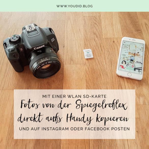 Bilder von deiner Kamera direkt aufs Handy kopieren und auf Instagram posten mit einer WLAN SD-Karte Tutorial | https://youdid.blog