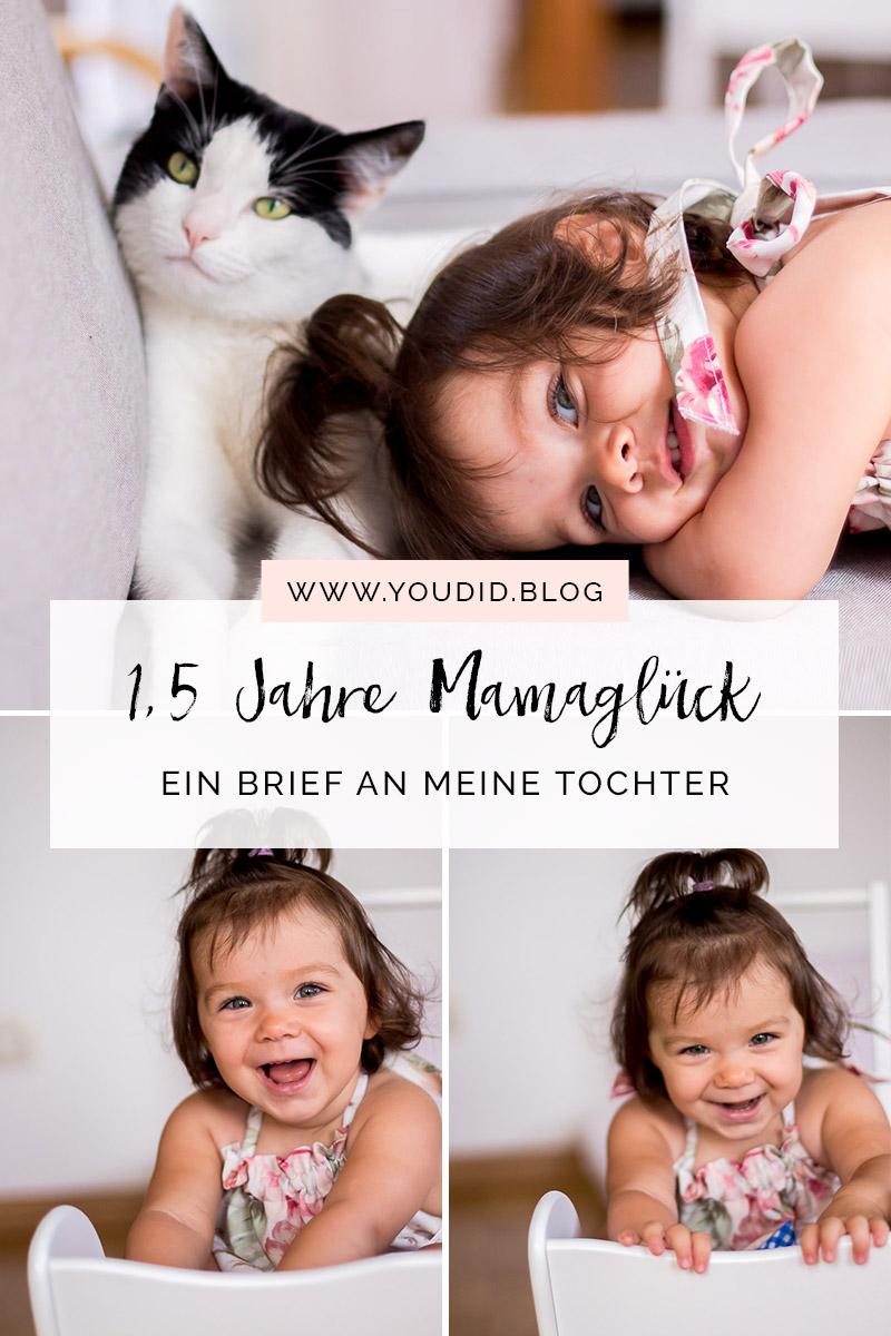 1,5 Jahre Mamaglück Liebesbrief an meine Tochter | https://youdid.blog