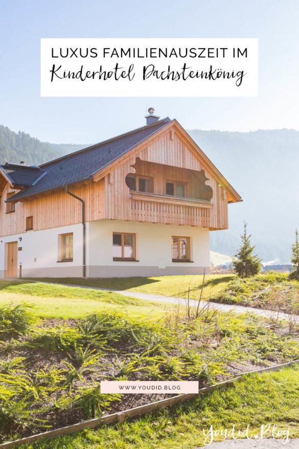 Unsere Luxus Familienauszeit im Kinderhotel Dachsteinkönig Familienhotel | https://youdid.blog