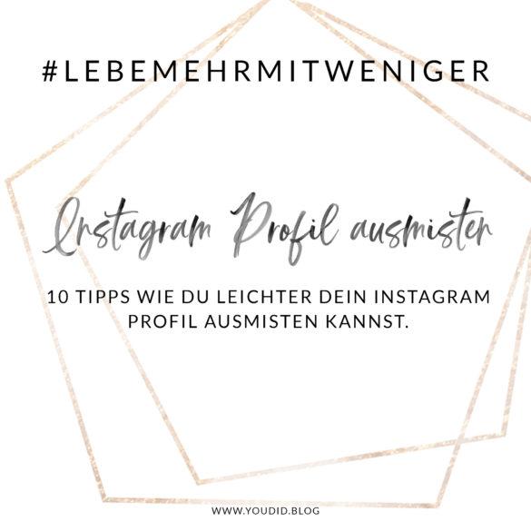 Lebe mehr mit weniger Instagram Minimalismus Challenge Minimalism Tipps wie du dein Instagramprofil ausmisten kannst | https://youdid.blog