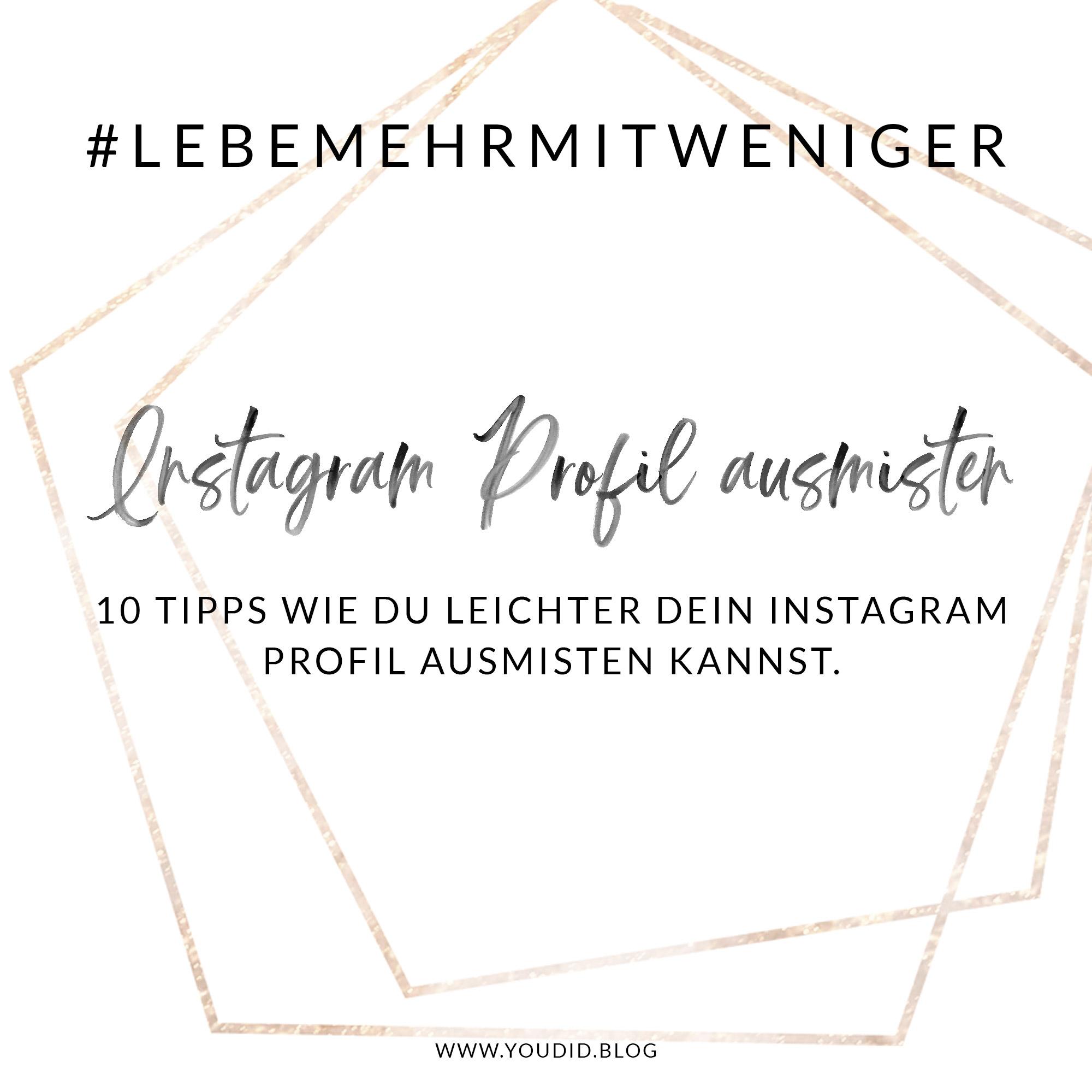 10 Tipps Wie Du Dein Instagram Profil Ausmisten Kannst Und Dadurch