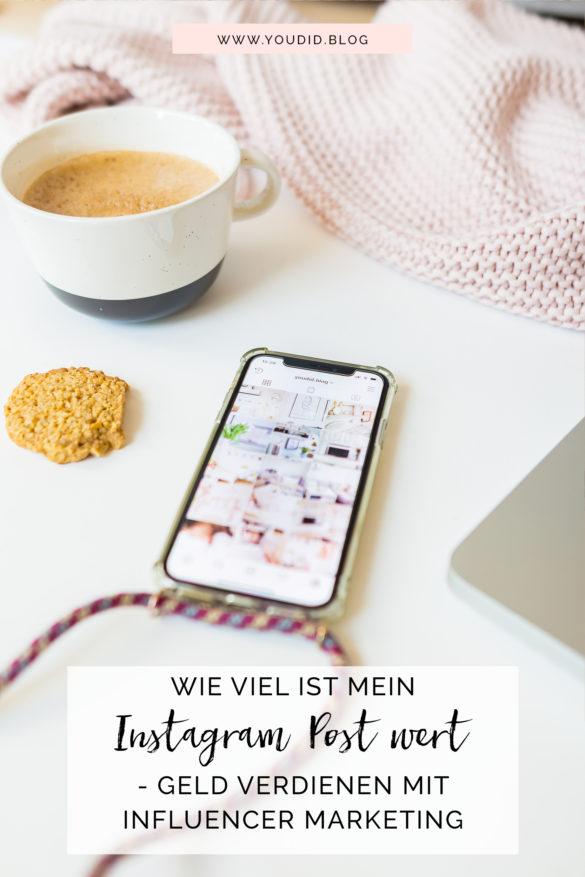Was kostet ein Instagram Bild - Wie viel ist mein Instagram Post wert - Geld verdienen mit Influencer Marketing - Media Value of Instagram | https://youdid.blog