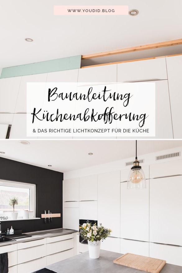 Bauanleitung Küchenabkofferung Küche verkoffern Küchenschraenke einkoffern mit Trockenbau verkleiden Lichtkonzept B.K.Licht | https://youdid.blog